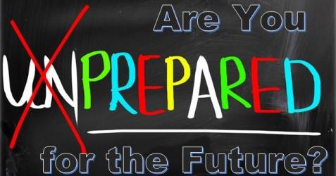 Are You PREPARED for the Future?