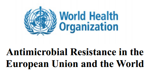 Antimicrobial Resistance in the European Union and the World