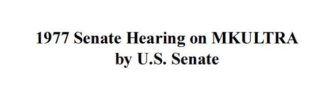 1977 Senate Hearing on MKULTRA